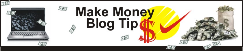 Make Money Blog Tips
