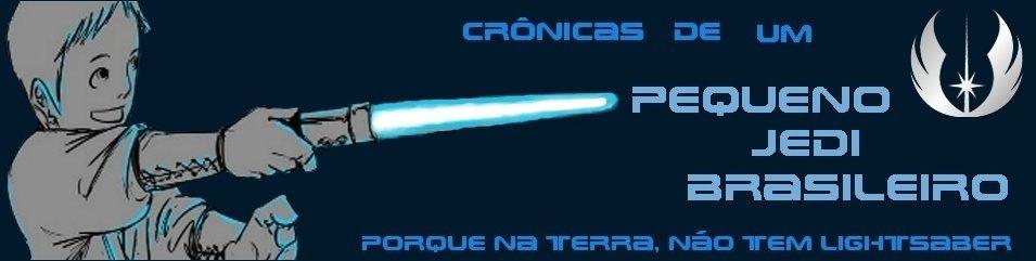 Crônicas de um Pequeno Jedi Brasileiro