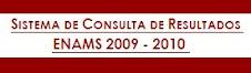 RESULTADOS DE ENAMS 2009-2010