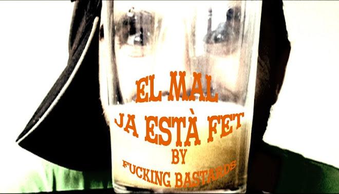 EL MAL JA ESTÀ FET by Fucking Bastards