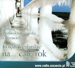 Andrzej Korycki, Dominika Żukowska i Przyjaciele, Kolędy żeglarskie na cały rok (2007)
