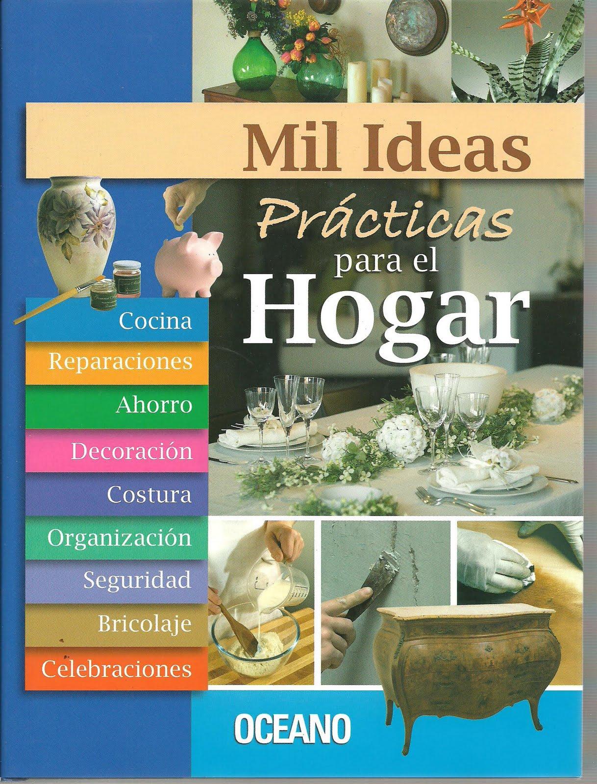Libro mil ideas practicas para el hogar consejos for Ideas para decorar el hogar