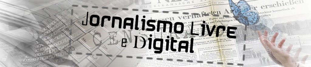 Jornalismo Livre e Digital