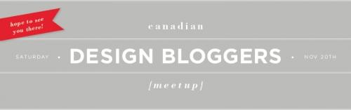 Canadian Design Blogger Meet-Up