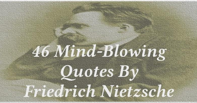 46 Mind-Blowing Quotes By Friedrich Nietzsche
