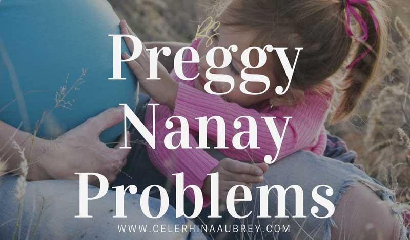 Preggy Nanay Problems
