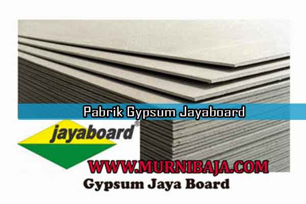 Harga Gypsum Jayaboard per lembar, Jual Gypsum Jayaboar per lembar, Pabrik Gypsum Jayaboard, Toko Gypsum Jayaboard