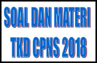 MATERI DAN SOAL TKD CPNS 2018
