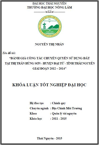Đánh giá công tác chuyển quyền sử dụng đất trên địa bàn thị trấn Hùng Sơn huyện Đại Từ tỉnh Thái Nguyên giai đoạn 2012 – 2014