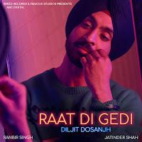 Diljit Dosnajh and Neeru Bajwa Raat Di Gedi Punjabi Lyrics