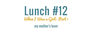 http://www.40lunches.com/2016/11/when-i-was-girl-part-1.html