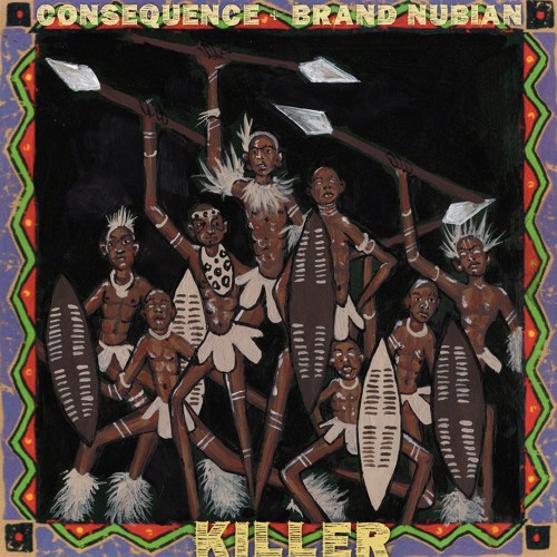"Consequence - ""Killer"" f. Brand Nubian"