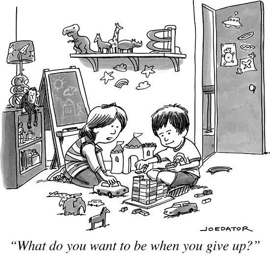 What do you want to be when you give up? cartoon joke picture