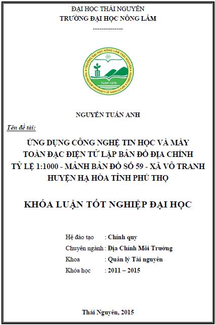 Ứng dụng công nghệ tin học và máy toàn đạc điện tử lập bản đồ địa chính tỷ lệ 1:1000 mảnh bản đồ số 59 xã Vô Tranh huyện Hạ Hòa tỉnh Phú Thọ