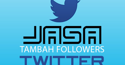 Jasa Tambah Followers Twitter Murah