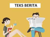 TEKS BERITA (Pengertian, 12 Ciri, 3 Struktur, 6 Kaidah Kebahasan) + Contoh Teks Berita