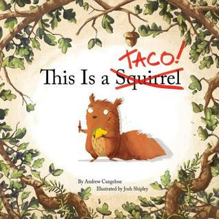 This Is a Taco!, Review, Bea's Book Nook, Andrew Cangelose, Josh Shipley