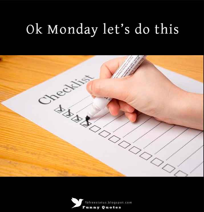 Ok Monday let�s do this