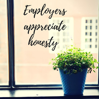 Employers Appreciate Honesty