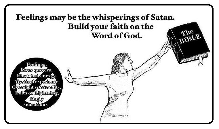 Feelings may be the whisperings of Satan.