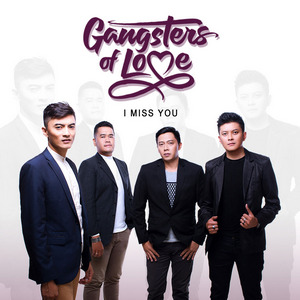 Gangsters of Love - I Miss You