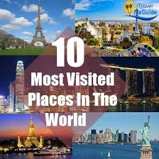 Top 10 Places To Visit In the World ( Latest Updated )