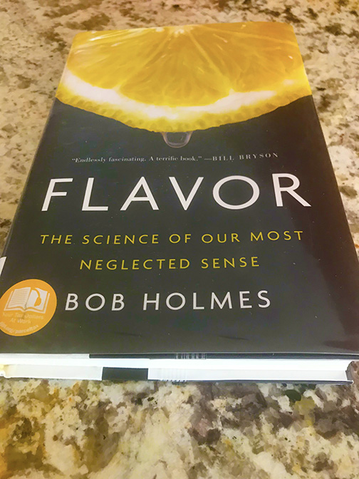 Flavor. The science of our most neglected sense by Bob Holmes