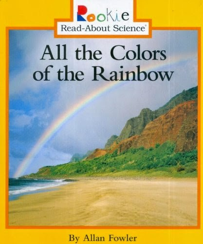 All The Colors Of The Rainbow by Allan Fowler, part of book review list about colors and rainbows