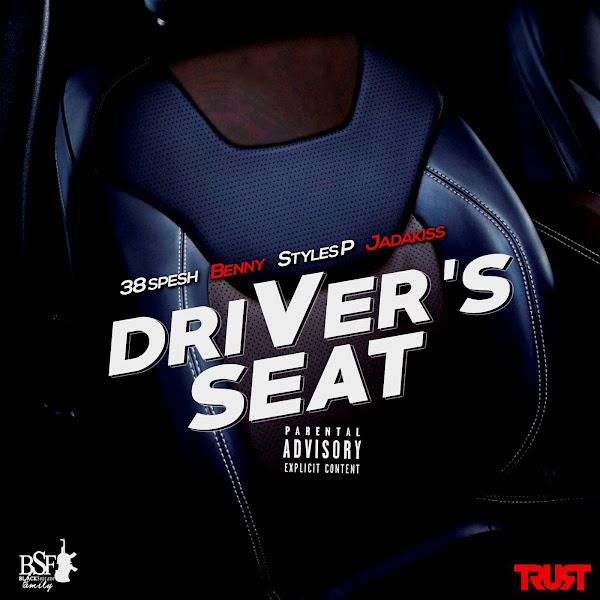 38 Spesh, Benny, Styles P & Jadakiss - Driver's Seat - Single Cover