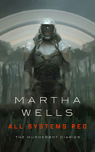 All Systems Red (The Murderbot Diaries #1) by Martha Wells