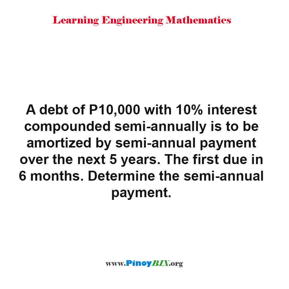 Determine the semi-annual payment for a debt of P10,000