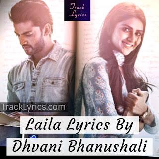 laila-lyrics-hindi-from-movie-notebook-dhvani-bhanushali