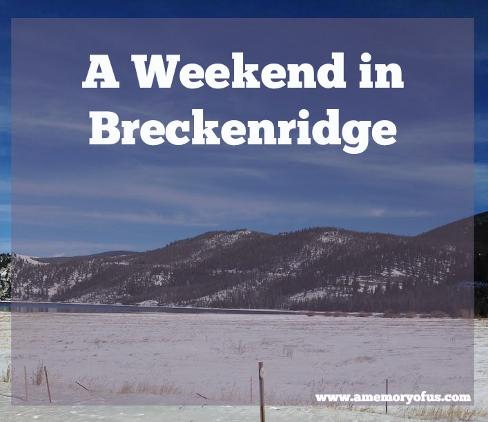 a weekend in breckenridge