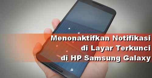 Cara Nonaktifkan Notifikasi di HP Samsung saat layar terkunci