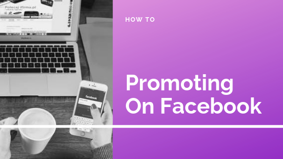 How To Do A Promotion On Facebook<br/>