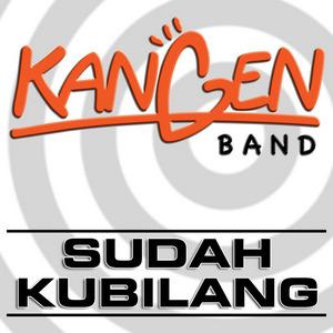 Kangen Band - Sudah Kubilang