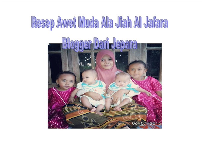 Resep Awet Muda Ala Blogger Jiah Al Jafara