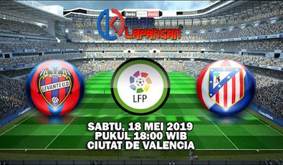 Prediksi Bola Levante vs Ateltico Madrid 18 Mei 2019