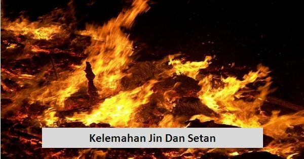 Kelemahan Jin Dan Setan