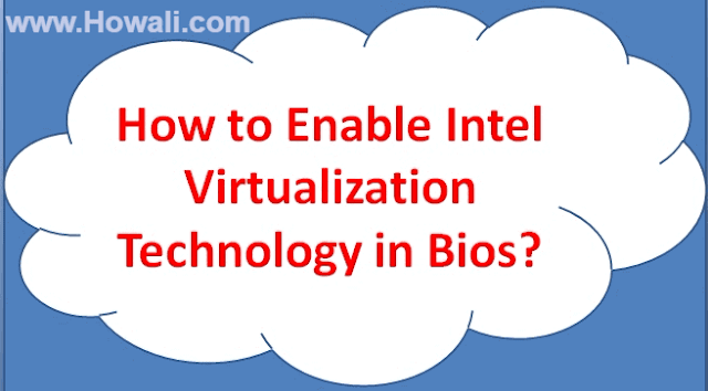 How to enable Intel Virtualization Technology in Bios in Windows 10