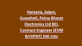 Haryana, Jaipur, Guwahati, Patna Bharat Electronics Ltd BEL Contract Engineer (EVM &VVPAT) 240 Jobs Recruitment Apply Online