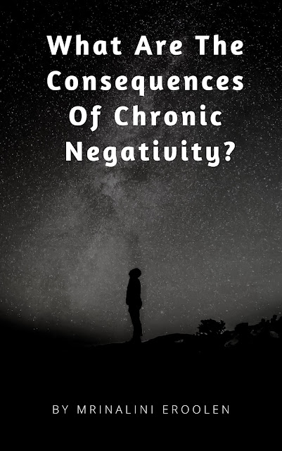 Consequences Of Chronic Negativity