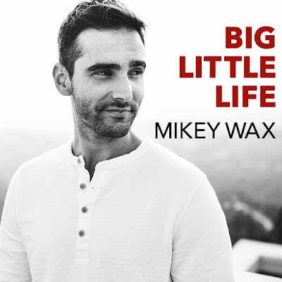 "Mikey Wax Unveils New Single ""Big Little Life"""