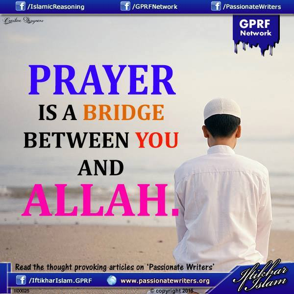 Prayer is a bridge between you and Allah - Iftikhar Islam - Ifty Quotes