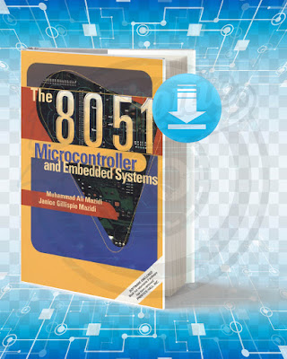 Free Book The 8051 microcontroller and embedded systems pdf.