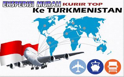 JASA EKSPEDISI MURAH KURIR TOP KE TURKMENISTAN
