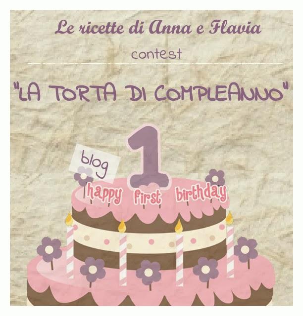 Contest La Torta Di Compleanno Le Ricette Di Anna E Flavia