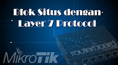 Cara Blok Situs dengan Firewall Layer 7 Protocol