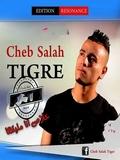 Cheb Salah Tigre-Khlass Ana Meliteha 2017