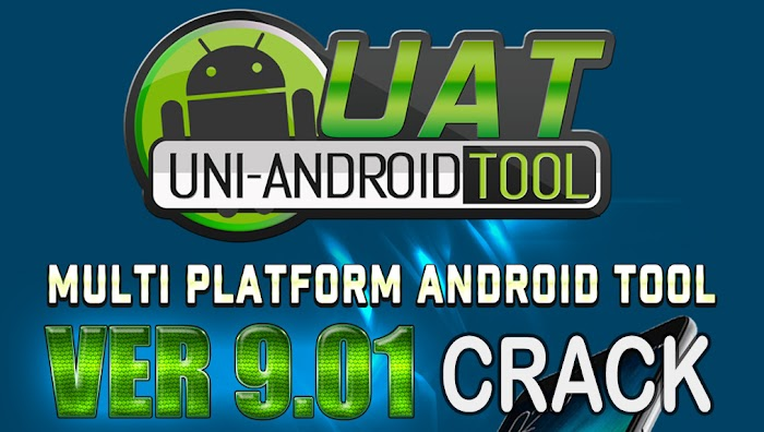 Uni-Android Tool [UAT] 9.01 Crack Free Download Without Activation